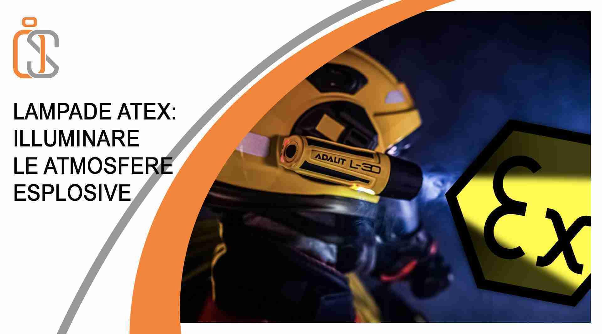 Lampade ATEX per spazi confinati - come scegliere | IN-SAFETY®